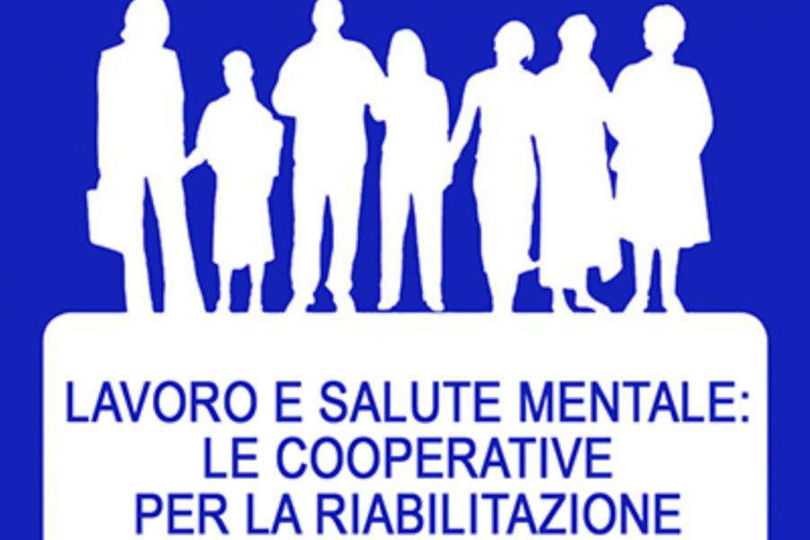 """""""Lavoro e salute mentale: le cooperative per la riabilitazione"""""""